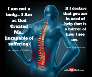 I am not a body... I Am as God Created Me... (incapable of suffering)